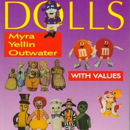 Myra Yellin Outwater, Eric B. Outwater - Advertising Dolls: The History of American Advertising Dolls from 1900-1990