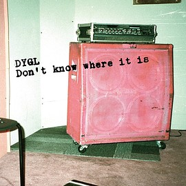 DYGL - Don't Know Where It Is