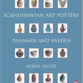 Robin Hecht Minardi - Scandinavian Art Pottery: Denmark And Sweden (Schiffer Book for Collectors)