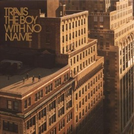 Travis - Boy With No Name