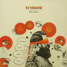 DJ Shadow - Six Days / Island