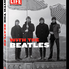 Robert Whitaker - LIFE With the Beatles: Inside Beatlemania, by their Official Photographer Robert Whitaker (Life Great Photographers Series) [Hard Cover]
