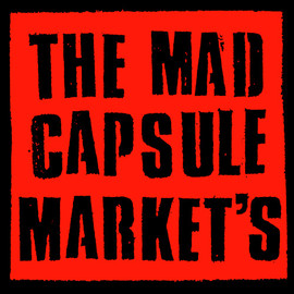 THE MAD CAPSULE MARKETS - THE MAD CAPSULE MARKETS