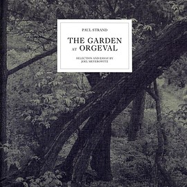Paul Strand, Joel Meyerowitz - The Garden at Orgeval