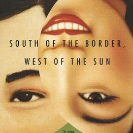 Haruki Murakami - South of the Border, West of the Sun: A Novel