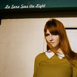 La Sera - Sees The Light