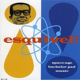 Esquivel - Space Age Bachelor Pad Music