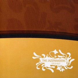 The Jazzinvaders - Up & Out / The Jazzinvaders