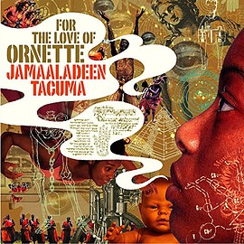 Jamaaladeen Tacuma - For the Love of Ornette