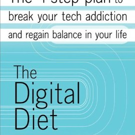 Daniel Sieberg - The Digital Diet: The 4-step plan to break your tech addiction and regain balance in your life