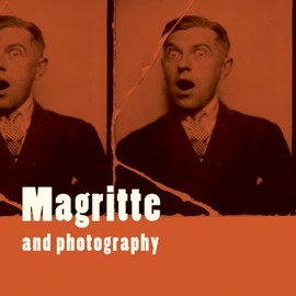 Rene Magritte - Magritte And Photography