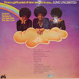 Love Unlimited - From A Girl's Point Of View We Give To You...