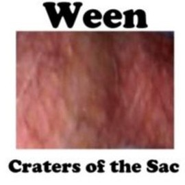 Ween - Craters of the Sac