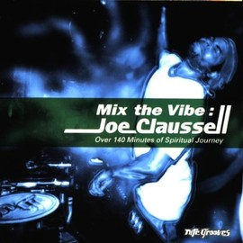 Joe Claussell - Mix the Vibe