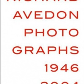 Richard Avedon - Photogrpahs 1946-2004