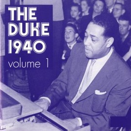 Duke Ellington - The Duke 1940, Vol. 1