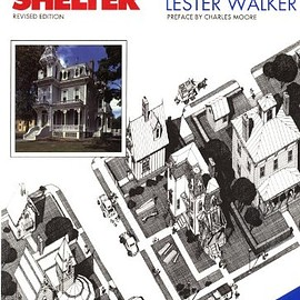 Lester R. Walker - American Shelter: An Illustrated Encyclopedia of the American Home