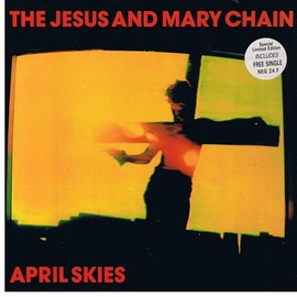 "The Jesus And Mary Chain - April Skies (2x7"", EP)"