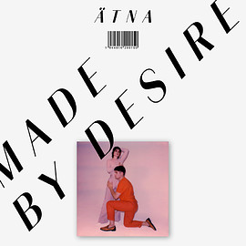 ÄTNA - Made By Desire