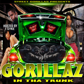 Various Artists -  Street Gorillas Present: Gorillaz In Tha Trunk Hosted by 1 syke