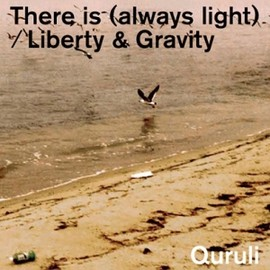 くるり - There is (always light) / Liberty & Gravity