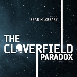 Bear McCreary - The Cloverfield Paradox: Music from the Motion Picture