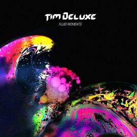 Tim Deluxe - Fluid Moments