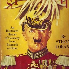 Stefan Lorant - Sieg Heil! (Hail to victory): An illustrated history of Germany from Bismarck to Hitler