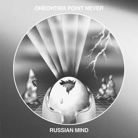 Oneohtrix Point Never - Russian Mind