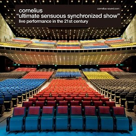 Cornelius - ULTIMATE SENSUOUS SYNCHRONIZED SHOW