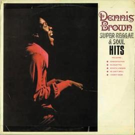 Dennis Brown - Super Reggae & Soul Hits