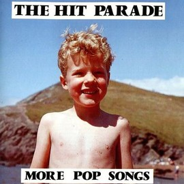 THE HIT PARADE - MORE POP SONGS