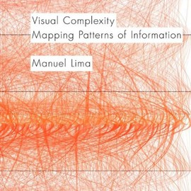 Manuel Lima - Visual Complexity: Mapping Patterns of Information