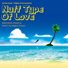 Mixed by Sami-T - NUFF TYPE OF LOVE -Jah Son Music Vol.1- Mixed by Sami-T