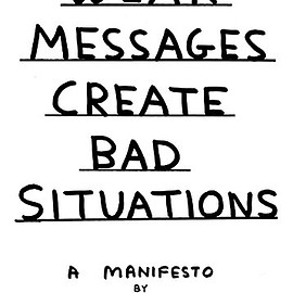 David Shrigley - Weak Messages Create Bad Situations