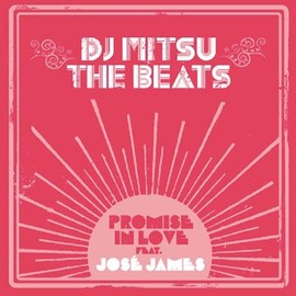 DJ MITSU THE BEATS - PROMISE IN LOVE FEAT.JOSE JAMES