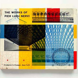 Ernesto Rogers - The Works of Pier Luigi Nervi  ( 1st Edition 1957 )