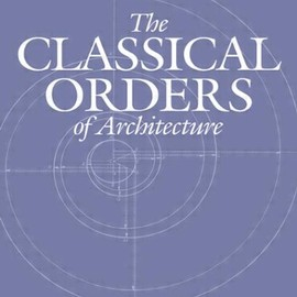 Robert Chitham - The Classical Orders of Architecture