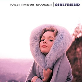 Matthew Sweet - Girlfriend [Analog]