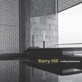 Kerry Hil - Kerry Hill: Crafting Modernism