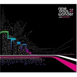 Nine Days Wonder - with Euphoria