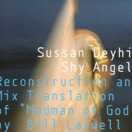 Bill Laswell vs. Sussan Deyhim - Shy Angels