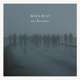 Mogwai - Les Revenants: Soundtrack