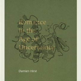 Damien Hirst - Romance in the Age of Uncertainty