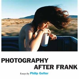 Philip Gefter - Photography After Frank