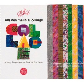 Eric Carle - You Can Make a Collage: A Very Simple How-To Book (Klutz)