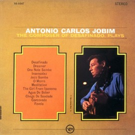 Antonio Carlos Jobim - The Composer of Desafinado, Plays(イパネマの娘)