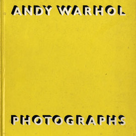 "Andy Warhol, Stephen Koch - ""Andy Warhol Photographs"", Robert Miller Gallery, 1987"