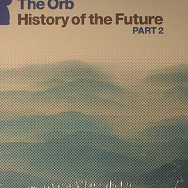 The Orb - history of the future 2