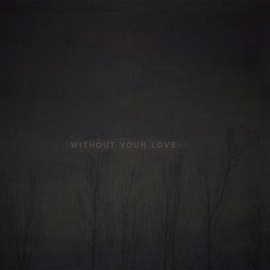 oOoOO - Without Your Love